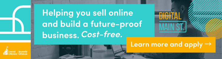"A image of a business owner working on the computer. The copy reads, ""Helping you sell online and build a future-proof business. Cost free. Learn more and apply."" The graphic includes the Invest Ottawa and Digital Main Street logos."